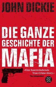 John Dickie: Die ganze Geschichte der Mafia