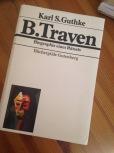 Wer war B. Traven? Ein Revolutionär?